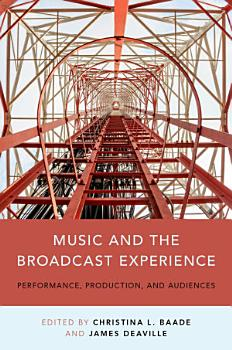 Music and the Broadcast Experience PDF