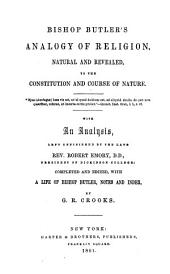 Bishop Butler's Analogy of Religion, Natural and Revealed, to the Constitution and Course of Nature