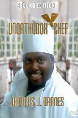 Unorthodox Chef: Second Edition