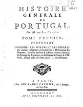 Histoire générale de Portugal: Volume1