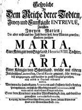 Gespräche in dem Reiche derer Todten ... zwischen ... Maria, einer Königin von Engeland ... und Maria, einer Königin von Schottland ...