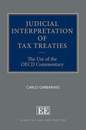 Judicial Interpretation of Tax Treaties: The Use of the OECD Commentary