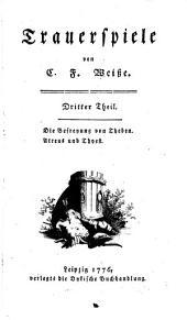 Trauerspiele von C. J. Weisse: Volume 3