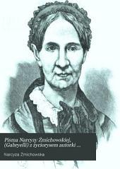 Pisma Narcyzy Żmichowskiej, (Gabryelli) z życiorysem autorki skreślonym przez Piotra Chmielowskiego: Tomy 1-2