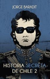 Historia secreta de Chile II