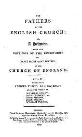The Fathers of the English Church: Or, A Selection from the Writings of the Reformers and Early Protestant Divines of the Church of England. -, Volume 4