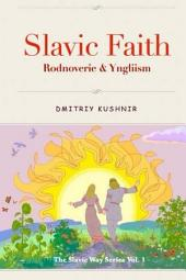 Slavic Faith: Rodnoverie & Yngliism