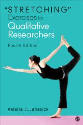 Stretching Exercises for Qualitative Researchers: Edition 4