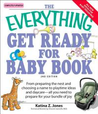 The Everything Get Ready for Baby Book PDF