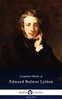 Delphi Complete Works of Edward Bulwer Lytton  Illustrated  PDF