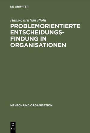 Problemorientierte Entscheidungsfindung in Organisationen PDF