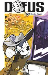 Dofus Manga - Tome 13 - Baraka Royale