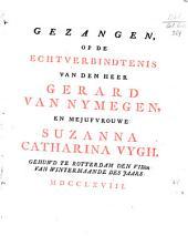 Gezangen, op de echtverbindtenis van den heer Gerard van Nymegen, en mejuffrouwe Suzanna Catharina Vygh