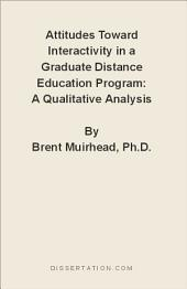 Attitudes Toward Interactivity in a Graduate Distance Education Program: A Qualitative Analysis