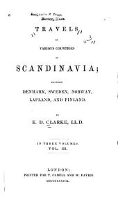 Travels in Various Countries of Scandinavia: Including Denmark, Sweden, Norway, Lapland and Finland, Volume 3