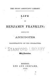 ... Life of Benjamin Franklin