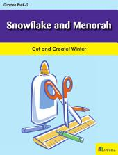 Snowflake and Menorah: Cut and Create! Winter