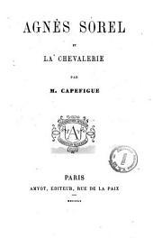 Agnès Sorel et la chevalerie par M. Capefigue