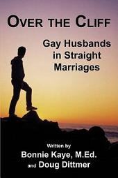 Over the Cliff: Gay Husbands in Straight Marriages