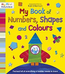 My Book Of Numbers Shapes And Colours Book PDF