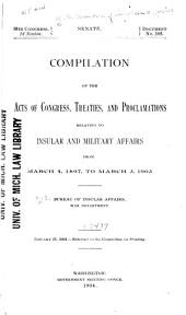 Acts of Congress, Treaties, Proclamations, Decisions of the Supreme Court of the United States: And Opinions of the Attorney General Relating to Noncontiguous Territory, Cuba and Santo Domingo, and to Military Affairs ...