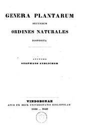 Genera plantarum secundum ordines naturales disposita ; Mantissa botanica sistens generum plantarum: supplementa II et III, Volume 1