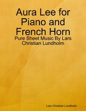 Aura Lee for Piano and French Horn - Pure Sheet Music By Lars Christian Lundholm