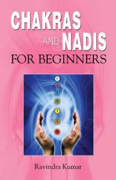Chakras and Nadis for Beginners: Beginners Guide