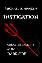 Instigation: Creative Prompts on the Dark Side