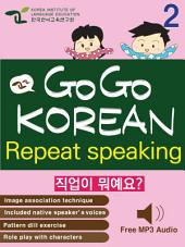 GO GO KOREAN repeat speaking 2: let's go , study , learn , learning Korean language