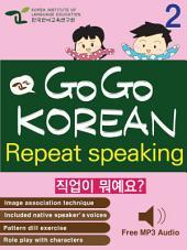 GO GO KOREAN repeat speaking 2: let's go , study , learn , learning Korean language