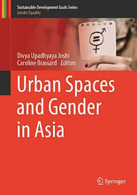 Urban Spaces and Gender in Asia