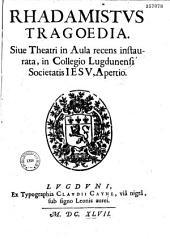 Rhadamistvs, tragoedia. Sive in aula recens instaurata, in Collegio Lugdunensi Societatis Iesu, apertio