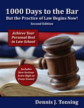 1000 Days to the Bar: But the Practice of Law Begins Now, 2nd Edition
