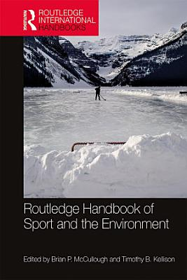 Routledge Handbook of Sport and the Environment