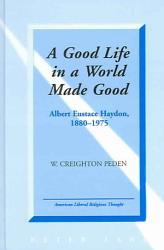 A Good Life In A World Made Good Book PDF