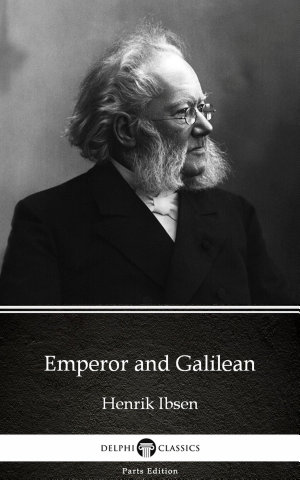 Emperor and Galilean by Henrik Ibsen   Delphi Classics  Illustrated
