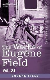 The Works of Eugene Field Vol. XI: Sharps and Flats: Volume 1