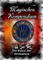 Magisches Kompendium   Die Kunst der Divination PDF