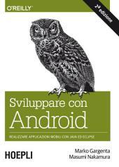 Sviluppare con Android : Realizzare le applicazioni mobili con Java ed Eclipse
