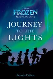 Frozen Northern Lights: Journey to the Lights: A Novelization