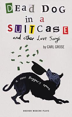Dead Dog in a Suitcase  and Other Love Songs