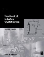 Handbook of Industrial Crystallization: Edition 2