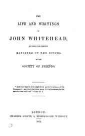 The life and writings of John Whitehead [ed. by T. Chalk].