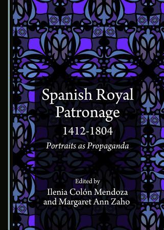 Spanish Royal Patronage 1412 1804 PDF