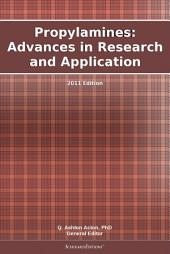 Propylamines: Advances in Research and Application: 2011 Edition