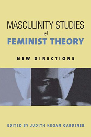 Masculinity Studies and Feminist Theory PDF