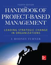 Handbook of Project-Based Management, Fourth Edition: Edition 4