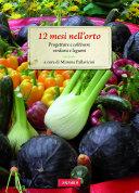 12 mesi nell'orto: Progettare e coltivare verdure e legumi by Mimma Pallavicini
