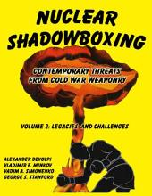 Nuclear Shadowboxing: Legacies and Challenges